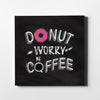 Artiful Donut Worry Be Coffee Canvas Wall Art