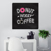 Artiful Donut Worry Be Coffee Canvas Wall Art - best art for office