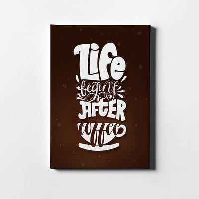Artiful Life begins after coffee Canvas Wall Art - Coffee Collection