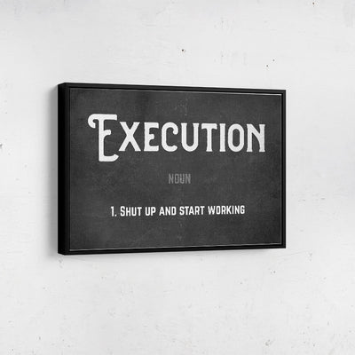 Artiful Execution hustle motivational Canvas Wall art, framed