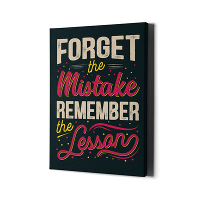 Artiful Forget the mistake but Remember the lesson Canvas Wall art - Inspiration