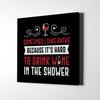It's hard to drink wine in the shower Canvas Wall Art - Artiful Funny Wine Art Collection
