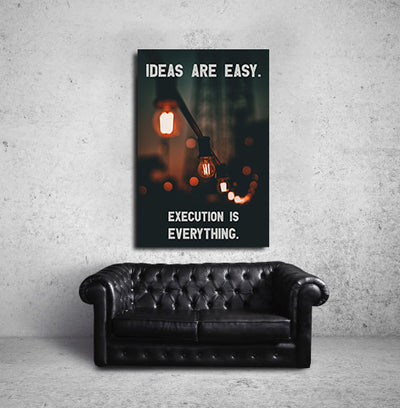 Artiful Ideas are Easy. Execution is Everything. Canvas art hanging