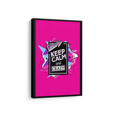 Artiful Keep Calm and Crazy motivational Canvas Wall art, framed