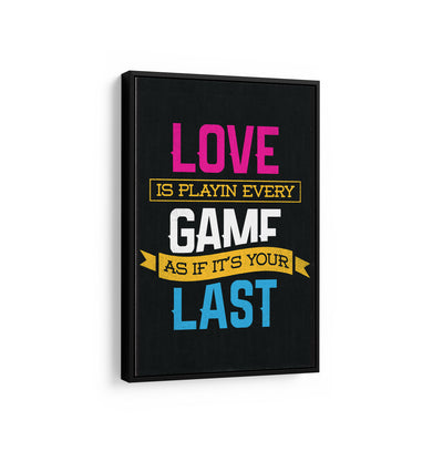 Artiful Love The Game on Black inspirational home or office wall art