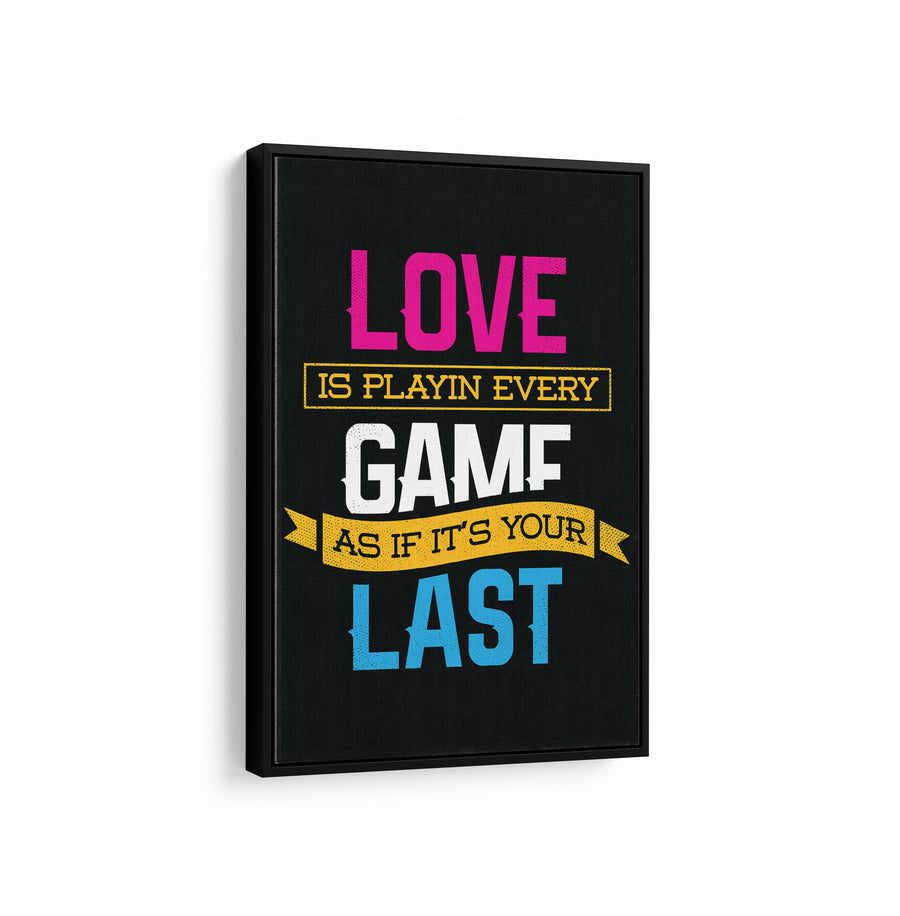 Artiful Love The Game on Black motivational Canvas Wall art, framed