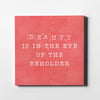 Artiful Red Beauty is in the eye of the beholder Canvas Wall Art