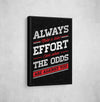 Artiful Always Make a total Effort Even when the Odds Are Against you framed Canvas art