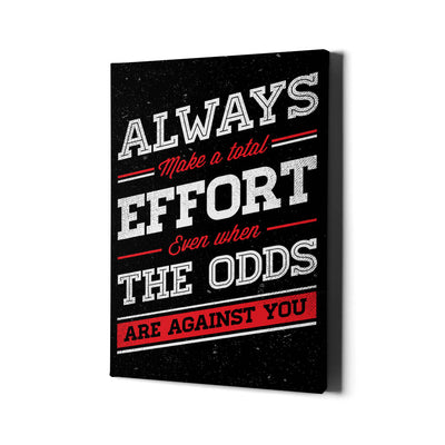 Artiful Always Make a total Effort Even when the Odds Are Against you Canvas art hanging