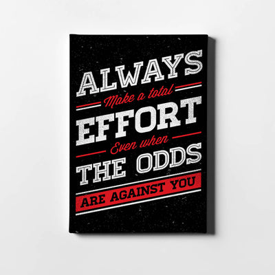 Artiful Always Make a total Effort Even when the Odds Are Against you Canvas art
