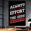 Artiful Always Make a total Effort Even when the Odds Are Against you Canvas wall art