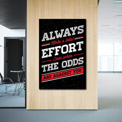 Artiful Always Make a total Effort Even when the Odds Are Against you Canvas art at office