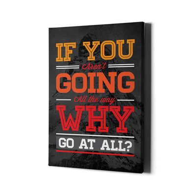Artiful If you aren't going all the way, Why go at all? Wall art