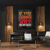 Artiful If you aren't going all the way, Why go at all? Canvas art for office and home