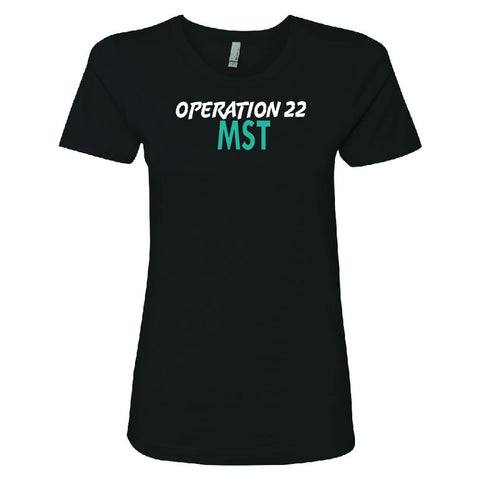 Operation 22 MST Women's Shirt with MST Logo
