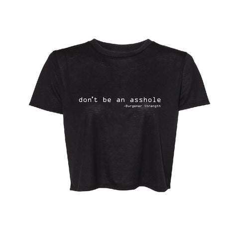 Don't Be An Asshole - Burgener Strength Women's Crop Shirt