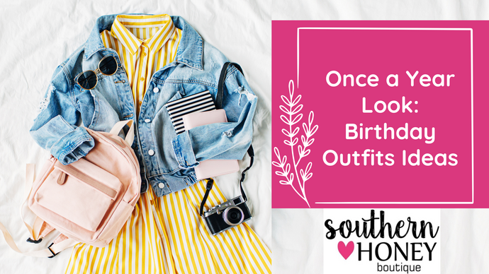 Once a Year Look: Birthday Outfits Ideas