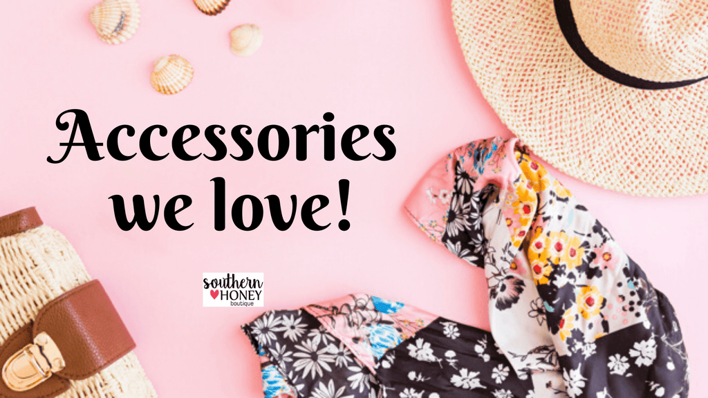 Accessories we love!