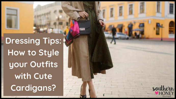 Dressing Tips: How to Style your Outfits with Cute Cardigans?