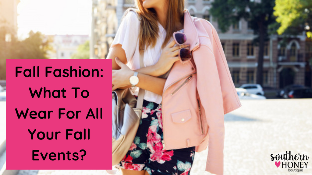 Fall Fashion: What To Wear For All Your Fall Events?