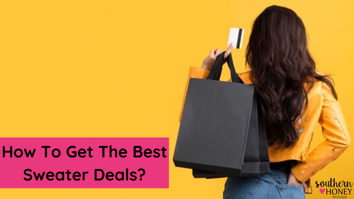 How To Get The Best Sweater Deals?