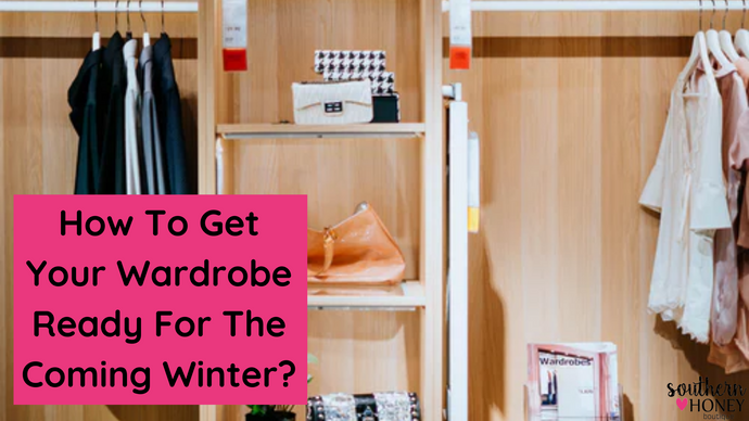 How to get your wardrobe ready for the coming winter?