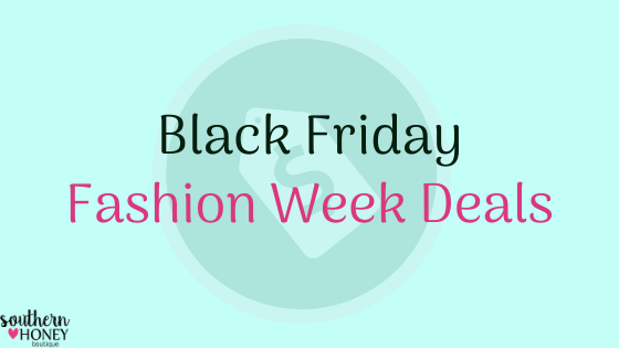Celebrate Black Friday Fashion Week with Great Deals