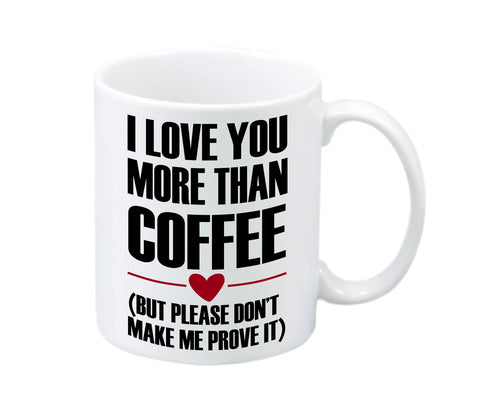 I LOVE YOU MORE THAN...CUSTOM MUG