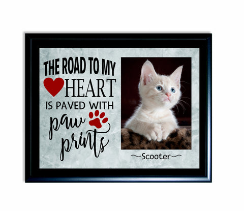 The Road To My Heart Is Paved With Paw Prints Sign