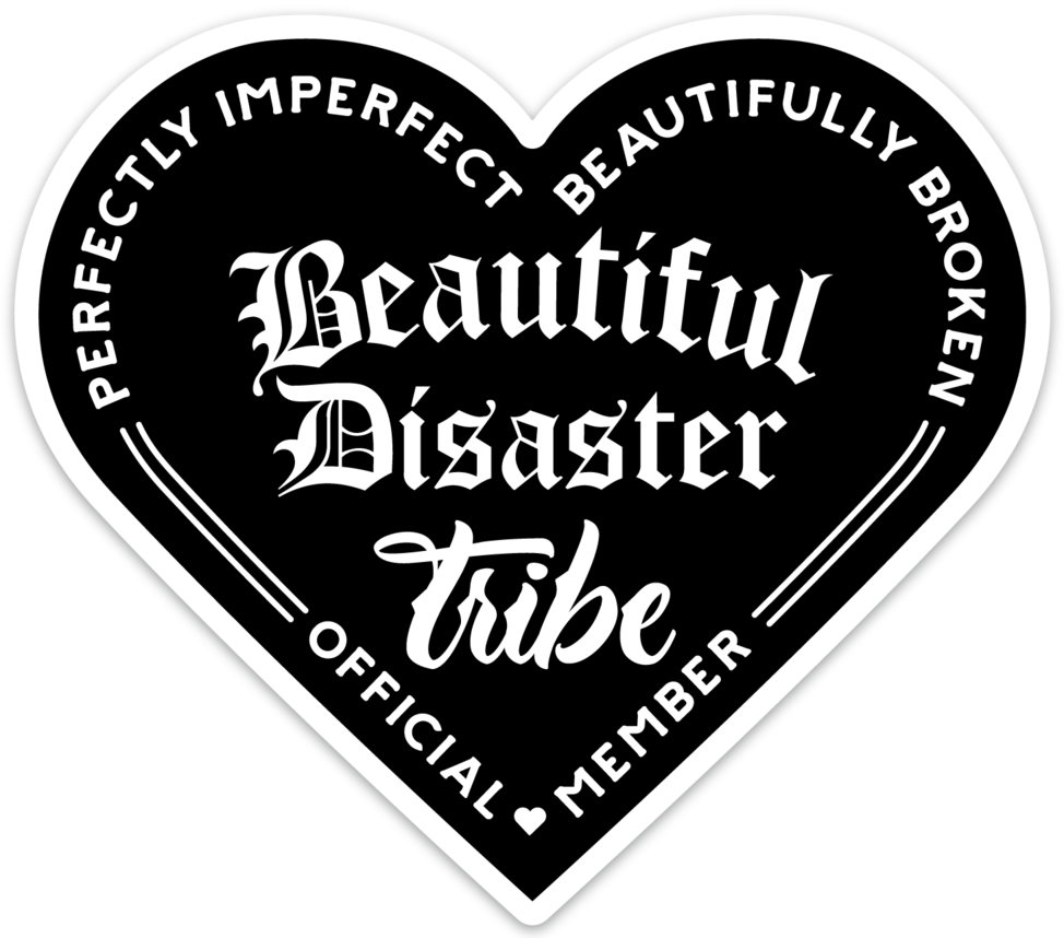BEAUTIFUL DISASTER TRIBE