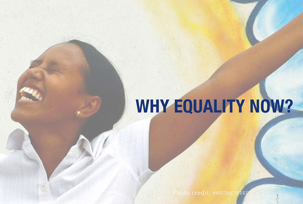 WHY EQUALITY NOW?
