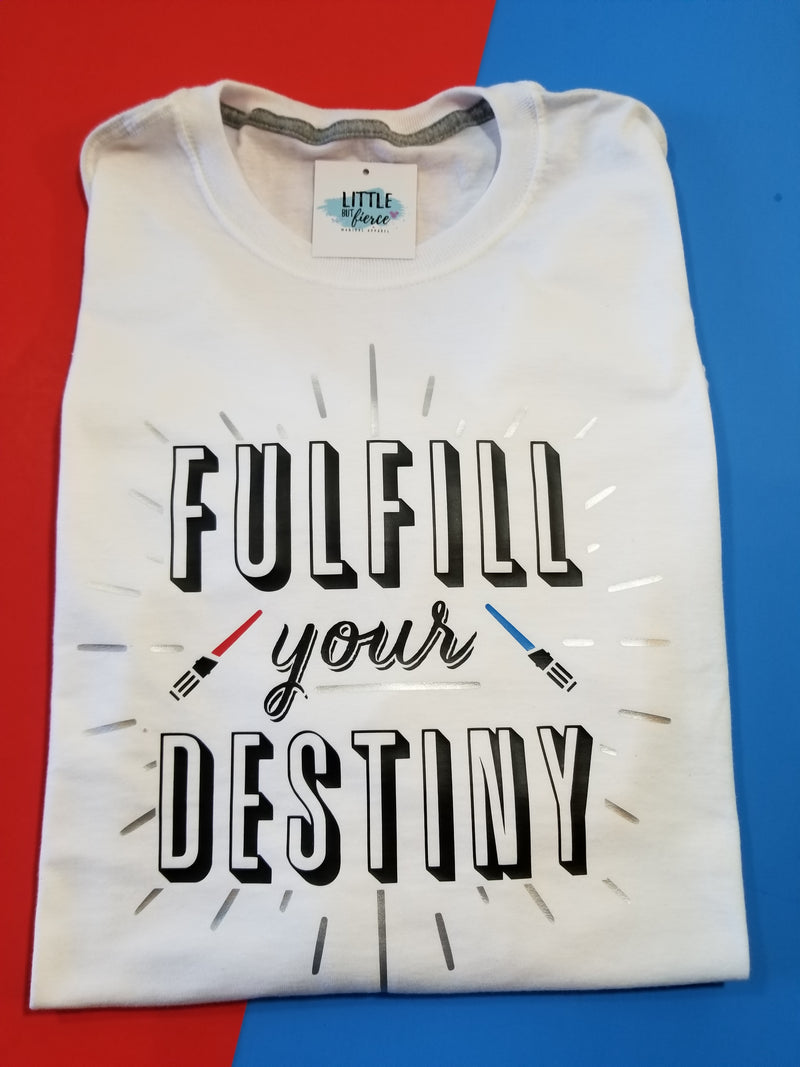 Fulfill your Destiny - Star Wars Shirt