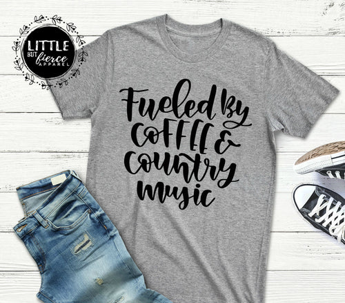 Fueled by Coffee and Country Music Shirt | Southern Shirts | Coffee Shirt | Country girl shirt