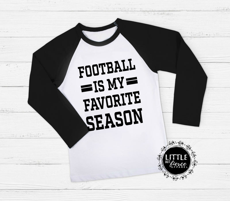 Football Is My Favorite Season | Football Raglan | Football shirts for women