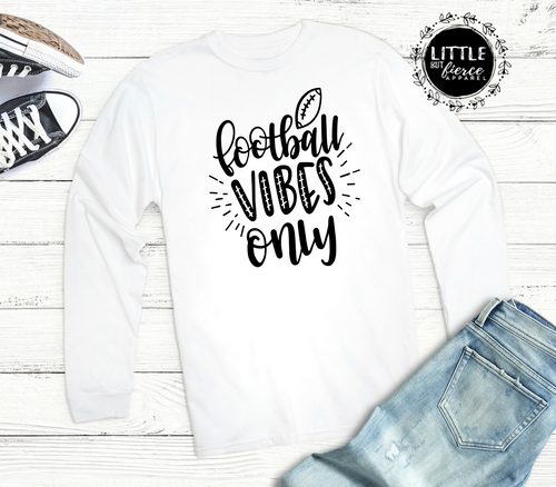 Football Vibes Only Shirt | Long Sleeve Shirt | Football Shirts