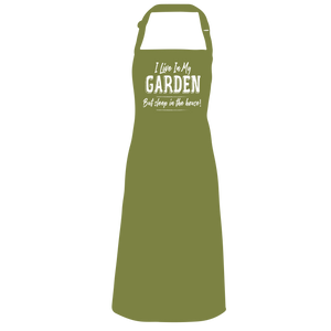 I live in my garden, but sleep in the house Apron
