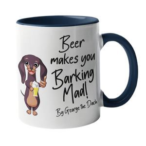 Beer makes you barking mad Dog Mug