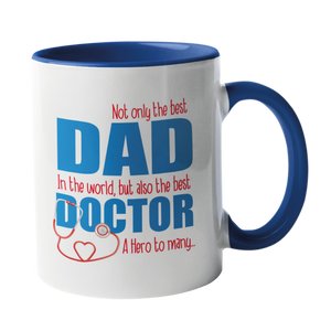 Not only the best DAD in the world, but also the best Doctor Mug