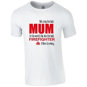 Best Mum, Best Firefighter T-shirt