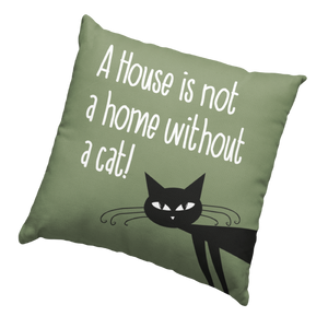 A House without a cat is not a home Cushion
