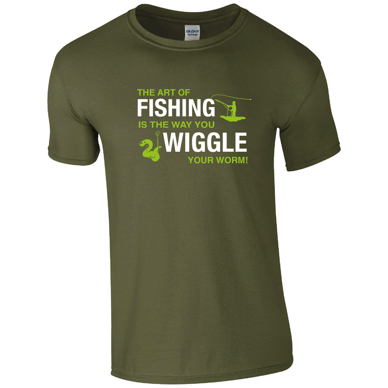 The Art of Fishing is the way you wiggle your worm, Fishing Humour T-shirt