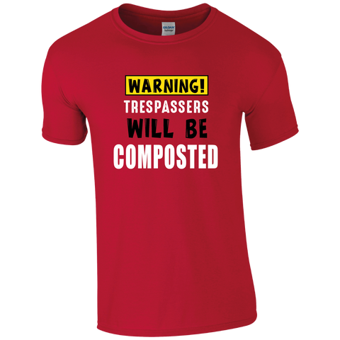 Warning! Trespassers will be composted, Gardening Humour T-shirt
