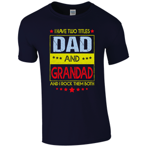 I have two titles Dad and Grandad T-shirt