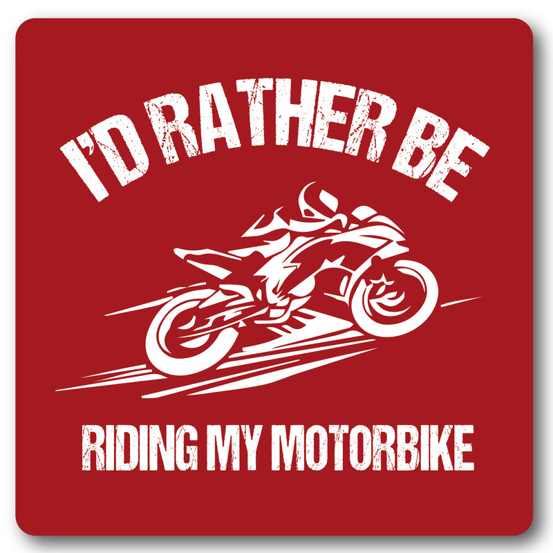 I'd Rather Be Riding Motorbike Coaster