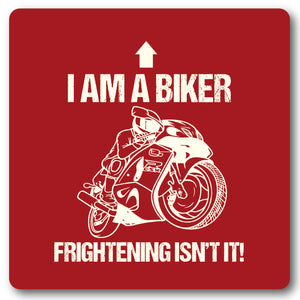 I'm a biker, Frightening Isn't it Motorcycle,Metal Wall Sign