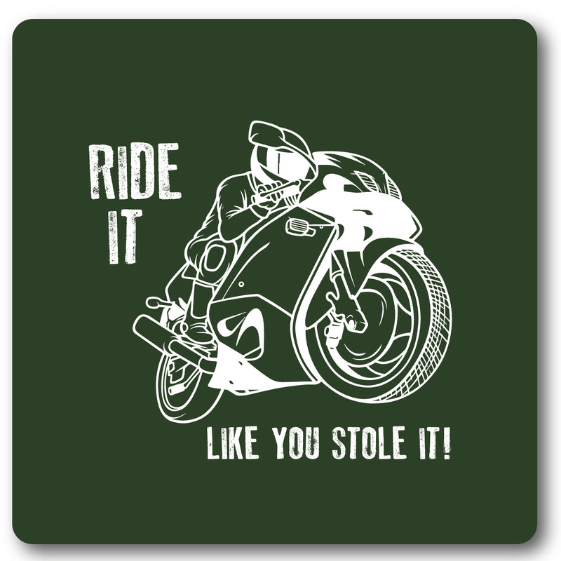 Ride it like you stole it Motorcycle Coaster