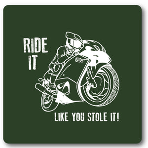 Ride it like you stole it Motorcycle, Metal Wall Sign