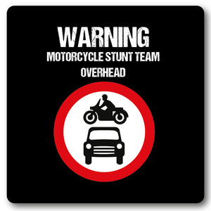Warning Motorcycle Stunt Team Overhead Motorbikes, Metal Wall Sign