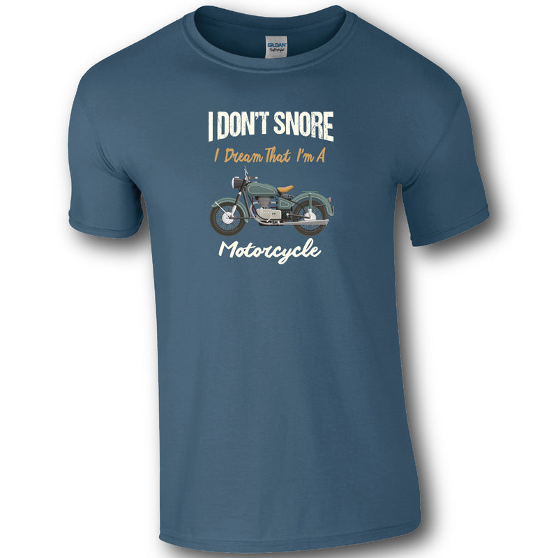 I Don't Snore, I dream that I am a Motorcycle T-shirt