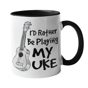 I'd Rather Be Playing with my uke, Music Mug
